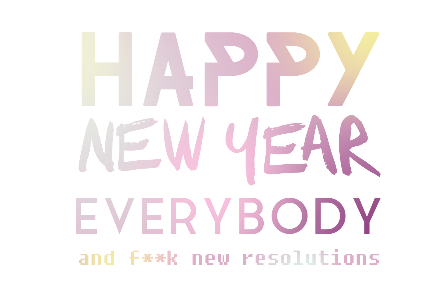 happy-new-year-fuck-resolutions